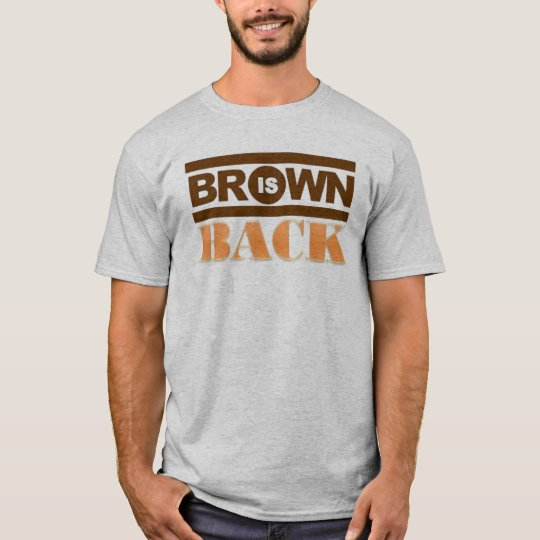 BROWN is back T-Shirt