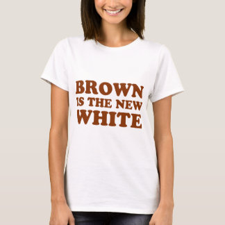 Brown is the new white! T-Shirt