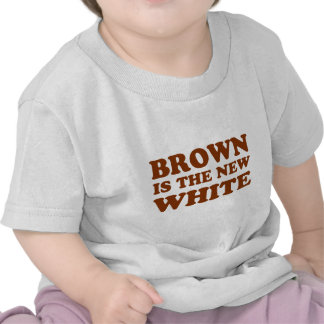 Brown is the new white! t-shirts