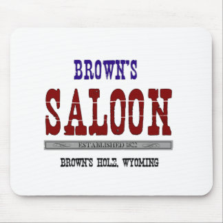 Brown s Saloon Mousepad
