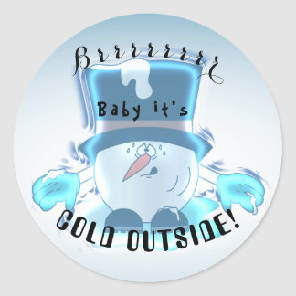Brrr Baby it's Cold Outside Round Sticker