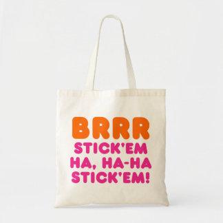BRRR STICK 'EM HA, HA-HA STICK 'EM! CANVAS BAGS