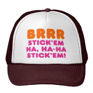 BRRR STICK 'EM HA, HA-HA STICK 'EM! CAP
