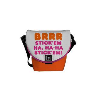 BRRR STICK EM HA HA-HA STICK EM COURIER BAGS