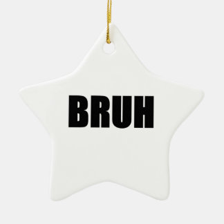 BRUH! Brother Street Slang Words Trendy Hipster Christmas Ornament