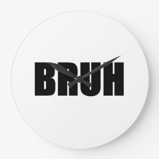 BRUH! Brother Street Slang Words Trendy Hipster Wallclocks
