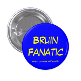 Bruin Fanatic, -SFG Productions- 3 Cm Round Badge