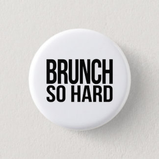 Brunch So Hard 3 Cm Round Badge