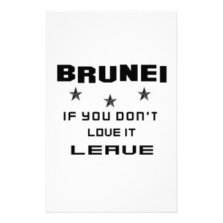 Brunei If you don't love it, Leave Personalised Stationery