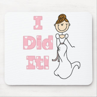 Brunette I Did It Bride Tshirts and Gifts Mouse Pads