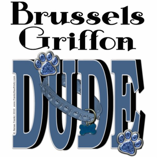 Brussels Griffon DUDE Photo Cut Outs