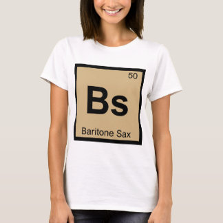 Bs - Baritone Sax Music Chemistry Periodic Table T-Shirt