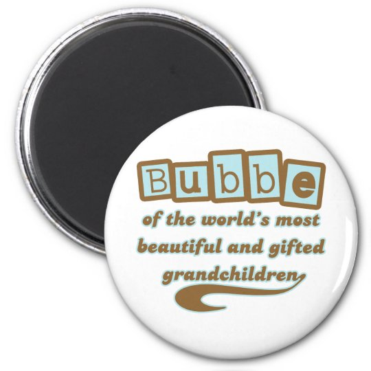 Bubbe of Gifted Grandchildren 6 Cm Round Magnet