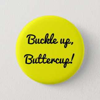 Buckle up buttercup 6 cm round badge