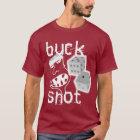 BUCKSHOT2 T-Shirt
