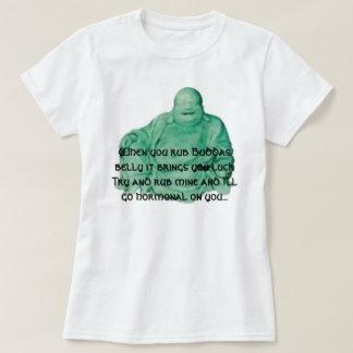 budda, When you rub Buddas belly it brings you ... T-Shirt