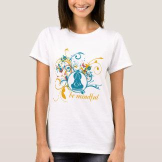 Buddha Be Mindful T-Shirt