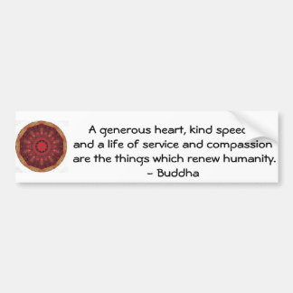 Buddha  compassion QUOTE QUOTATION Bumper Sticker