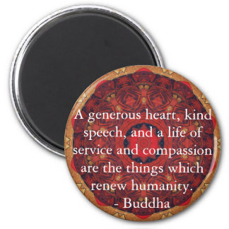 Buddha  compassion QUOTE QUOTATION 6 Cm Round Magnet