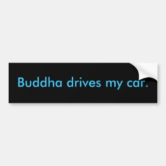Buddha drives my car. bumper sticker