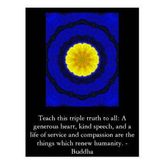 Buddha  QUOTATION - Teach this triple truth to.... Postcard