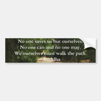 Buddha QUOTE about personal salvation and choices Bumper Sticker