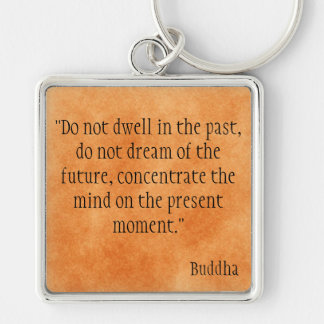 Buddha Quote Key Ring
