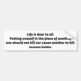 Buddha Quote: Life Is Dear To All Bumper Sticker