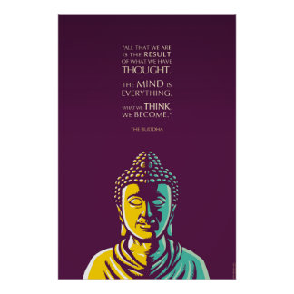 Buddha Quote: The mind is everything Print