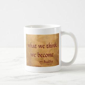 Buddha Quote; What We Think We Become Basic White Mug