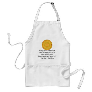 Buddha Quote - When you realize how perfect....... Standard Apron