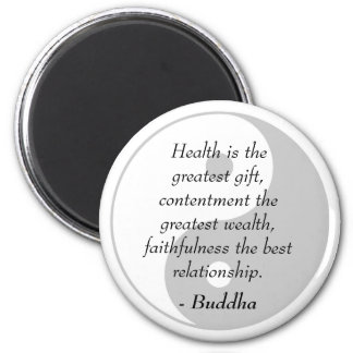 Buddha Quotes - Health, Contentment, Faithfulness Magnet