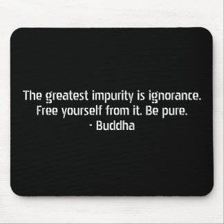Buddha Quotes - Ignorance and Impurity Mouse Mat