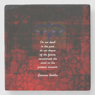 Buddha Uplifting Quote Don't Dwell In The Past Stone Coaster