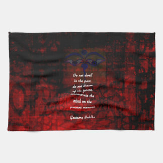 Buddha Uplifting Quote Don't Dwell In The Past Tea Towel