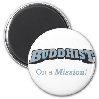Buddhist - On a Mission! 6 Cm Round Magnet
