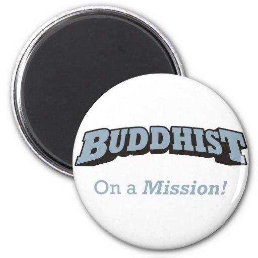 Buddhist - On a Mission! Refrigerator Magnet