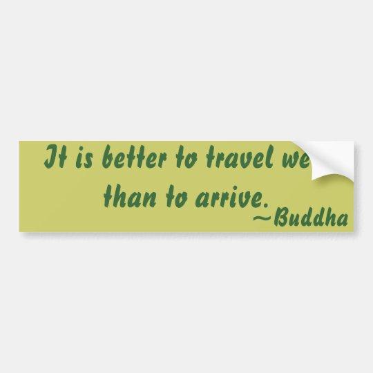 Buddhist Quote on Travel Bumper Sticker
