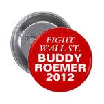 Buddy Roemer 2012 Fight Wall Street Buttons