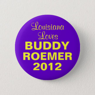Buddy Roemer 2012 Louisiana 6 Cm Round Badge