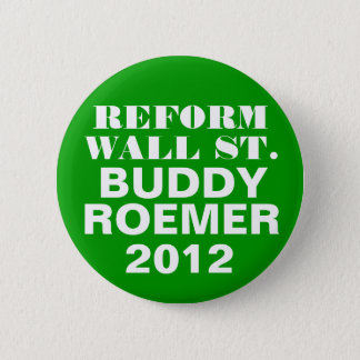 Buddy Roemer 2012 Reform Wall Street 6 Cm Round Badge