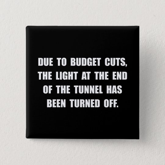 Budget Cuts 15 Cm Square Badge