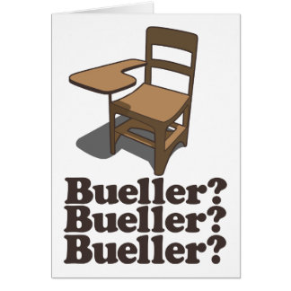 Bueller? Bueller? Bueller? Card
