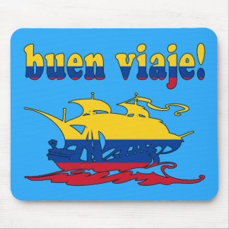 Buen Viaje - Good Trip in Colombian - Vacations Mouse Pad