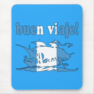 Buen Viaje - Good Trip in Guatemalan - Vacations Mouse Pad