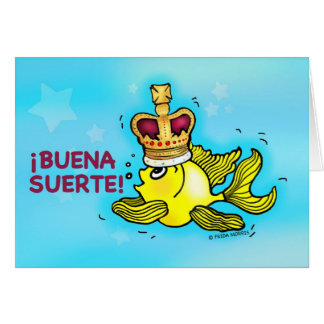 ¡BUENA SUERTE! Spanish Good Luck funny crown fish Card