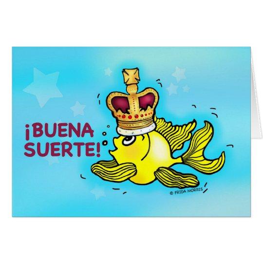 ¡BUENA SUERTE! Spanish Good Luck funny crown fish