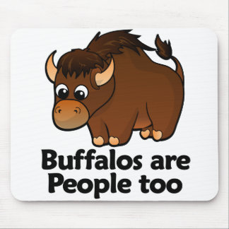 Buffalos are People too Mouse Mat