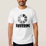 Buffering T Shirt