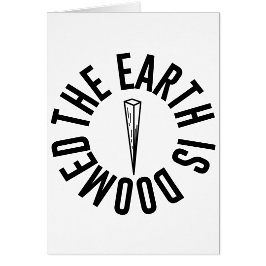 """Buffy """"The Earth is Doomed"""" Greetings Card"""